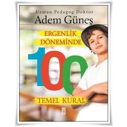 ERGENLİK DÖNEMİNDE 100 TEMEL KURAL / ADEM GÜNEŞ / TİMAŞ YAYINLARI